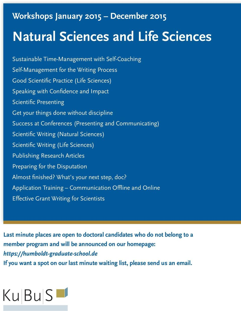Scientific Writing (Life Sciences) Publishing Research Articles Preparing for the Disputation Almost finished? What s your next step, doc?