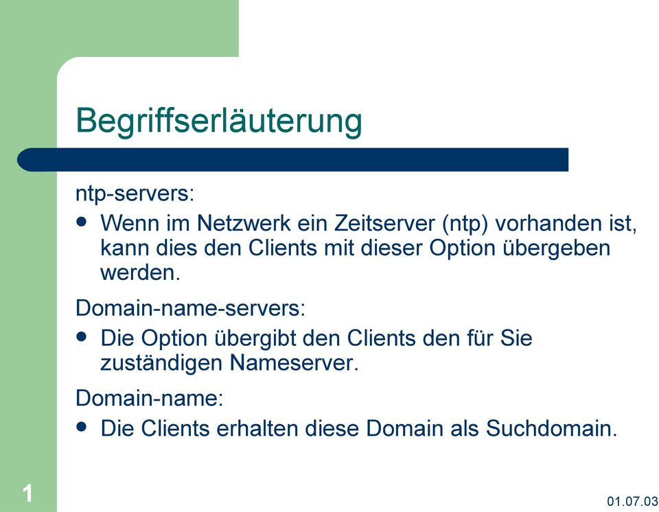 Domain-name-servers: Die Option übergibt den Clients den für Sie