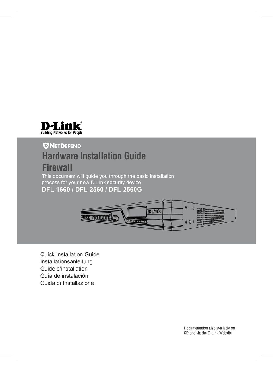 DFL-1660 / DFL-2560 / DFL-2560G Quick Installation Guide Installationsanleitung Guide d