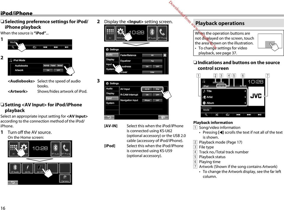 To change settings for video playback, see page 37.