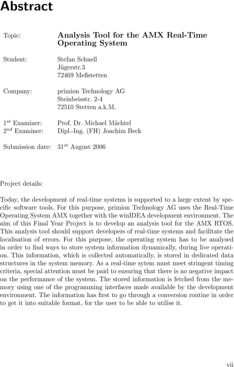 (FH) Joachim Beck Submission date: 31 st August 2006 Project details: Today, the development of real-time systems is supported to a large extent by specific software tools.