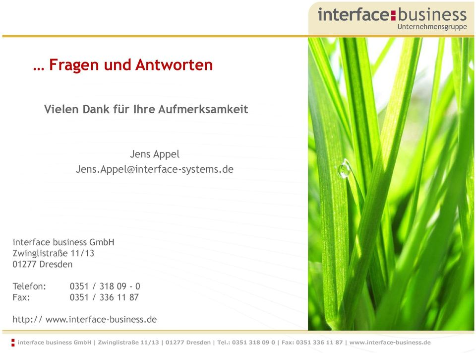 de interface business GmbH Zwinglistraße 11/13 01277 Dresden Telefon: 0351 / 318 09-0 Fax:
