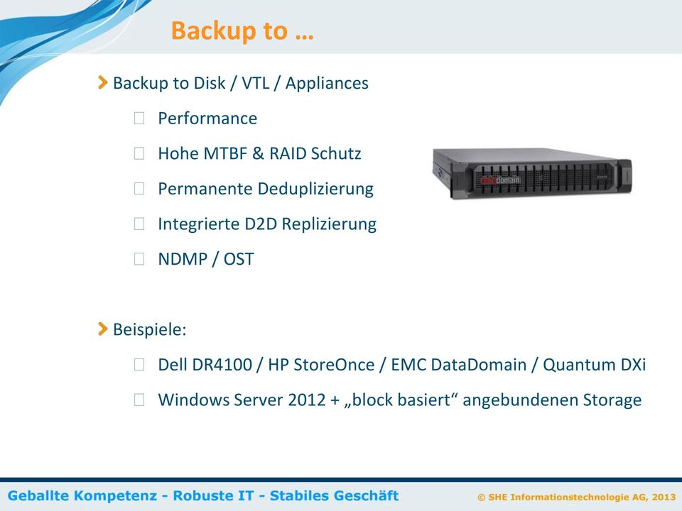NDMP / OST Beispiele: Dell DR4100 / HP StoreOnce / EMC DataDomain /