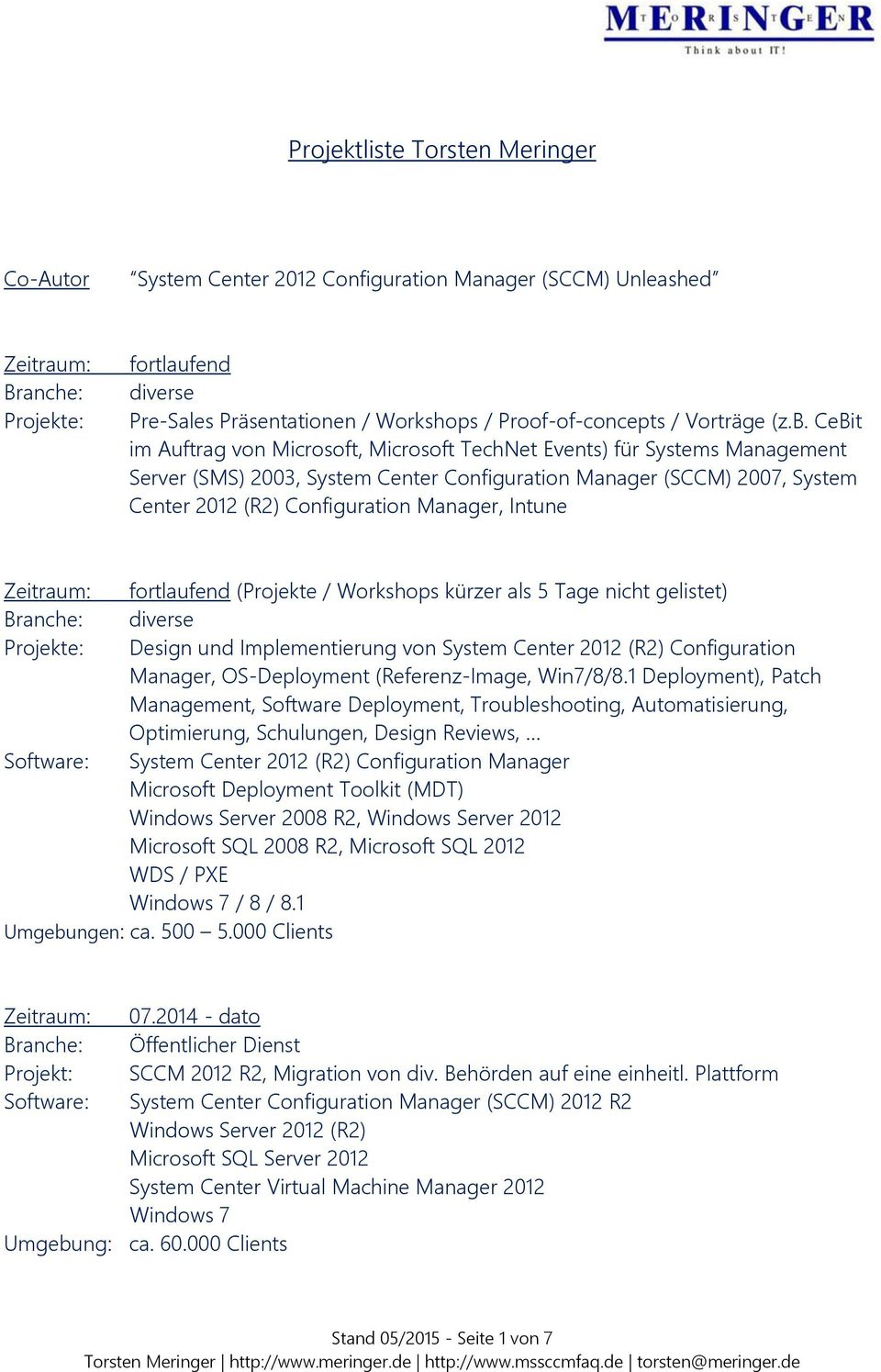 CeBit im Auftrag von Microsoft, Microsoft TechNet Events) für Systems Management Server (SMS) 2003, System Center Configuration Manager (SCCM) 2007, System Center 2012 (R2) Configuration Manager,