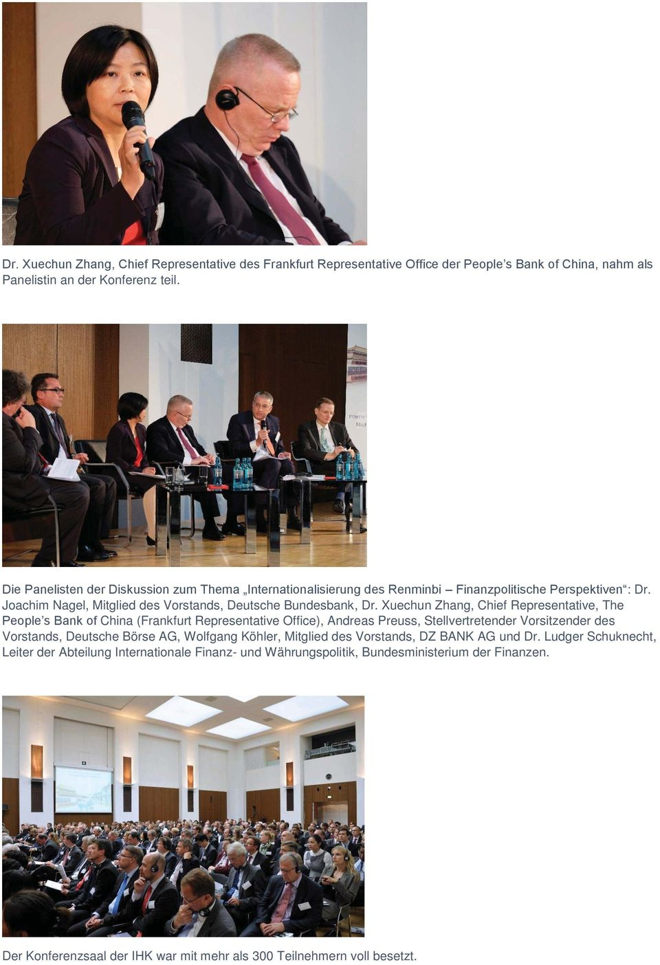 Xuechun Zhang, Chief Representative, The People s Bank of China (Frankfurt Representative Office), Andreas Preuss, Stellvertretender Vorsitzender des Vorstands, Deutsche Börse AG,
