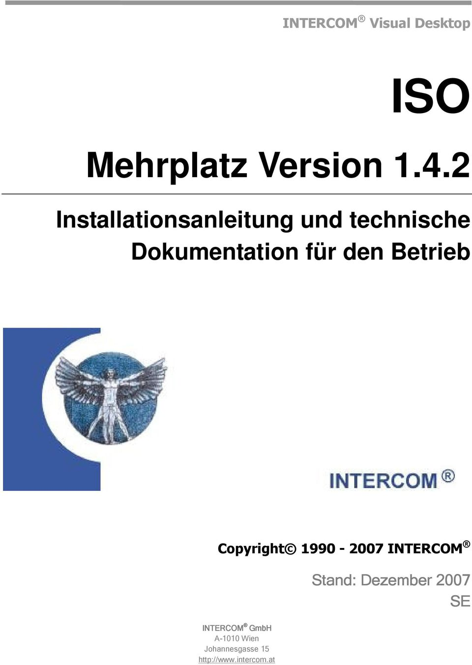den Betrieb Copyright 1990-2007 INTERCOM INTERCOM GmbH
