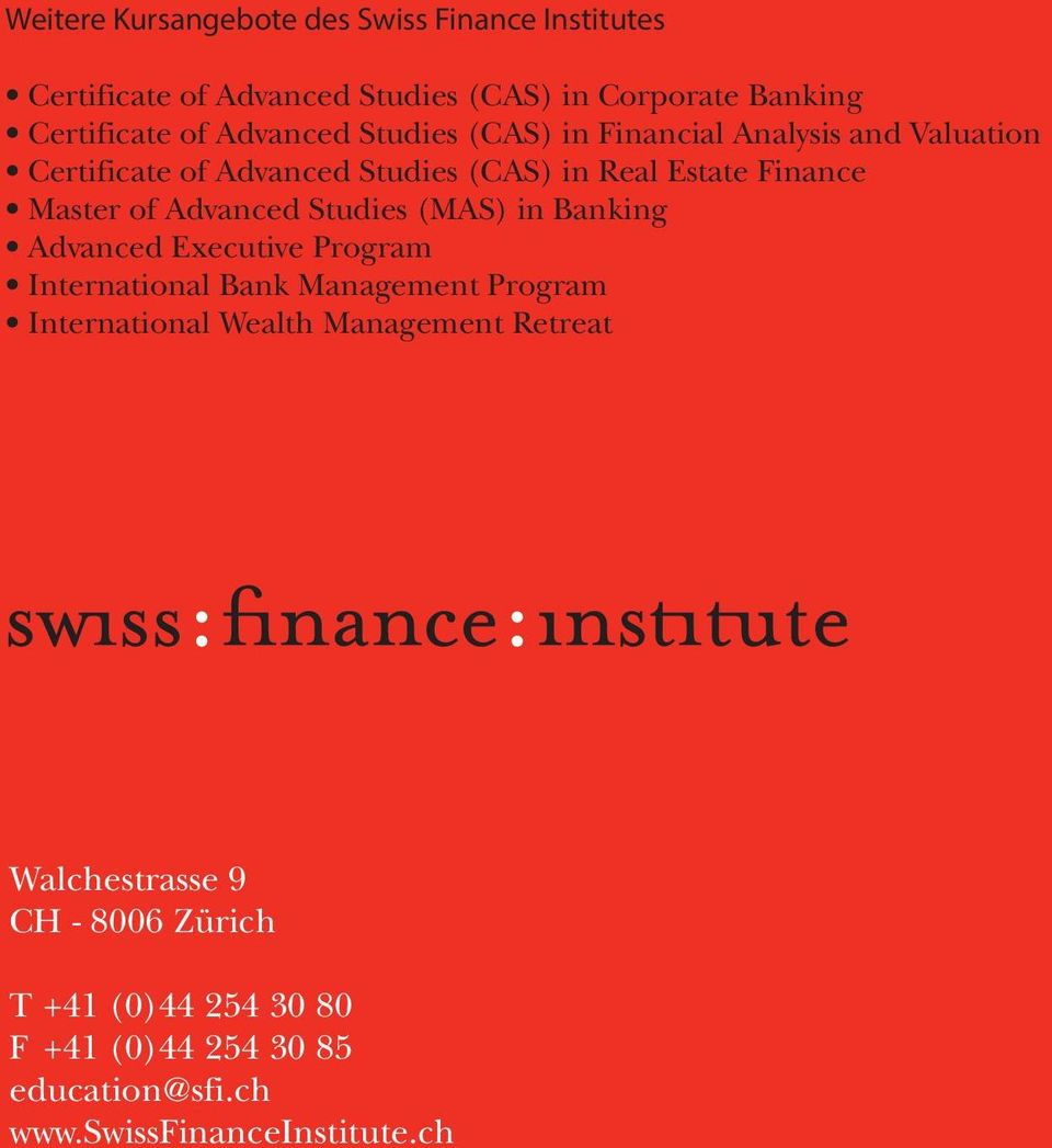 of Advanced Studies (MAS) in Banking Advanced Executive Program International Bank Management Program International Wealth