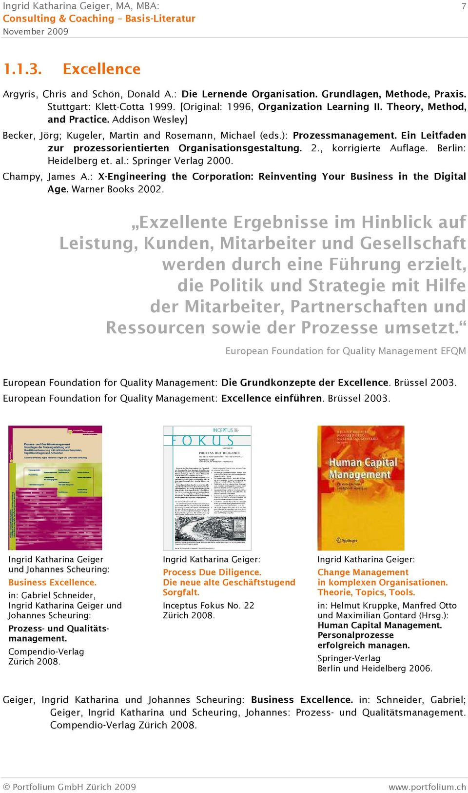 , korrigierte Auflage. Berlin: Heidelberg et. al.: Springer Verlag 2000. Champy, James A.: X-Engineering the Corporation: Reinventing Your Business in the Digital Age. Warner Books 2002.