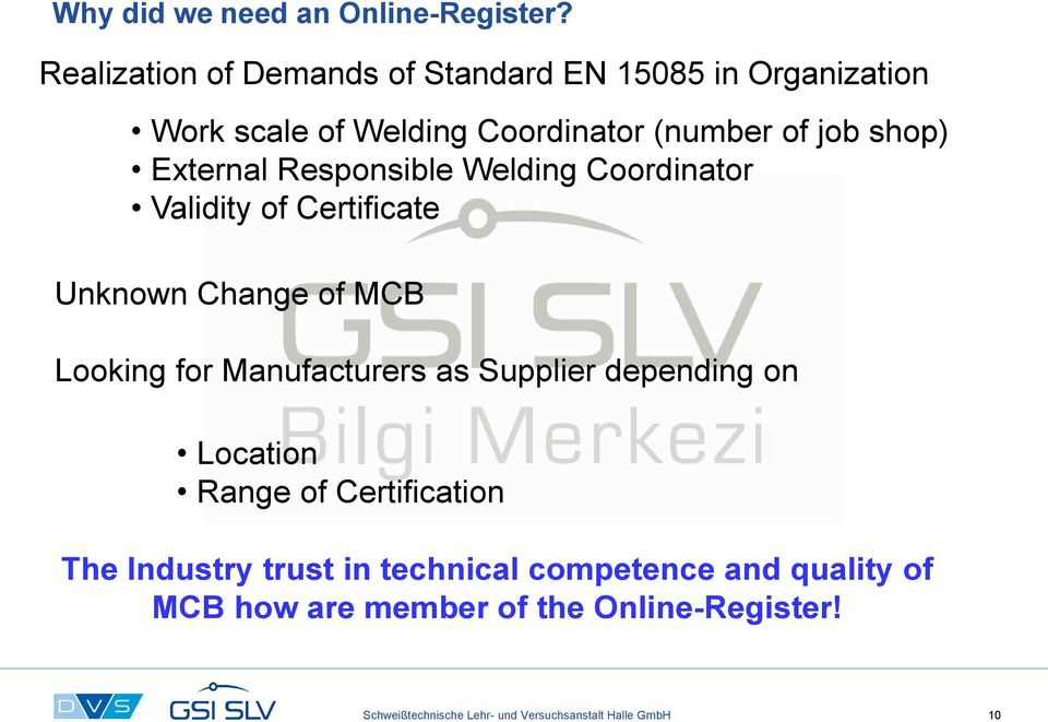 External Responsible Welding Coordinator Validity of Certificate Unknown Change of MCB Looking for Manufacturers as