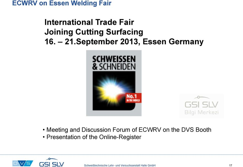 September 2013, Essen Germany Meeting and Discussion Forum of
