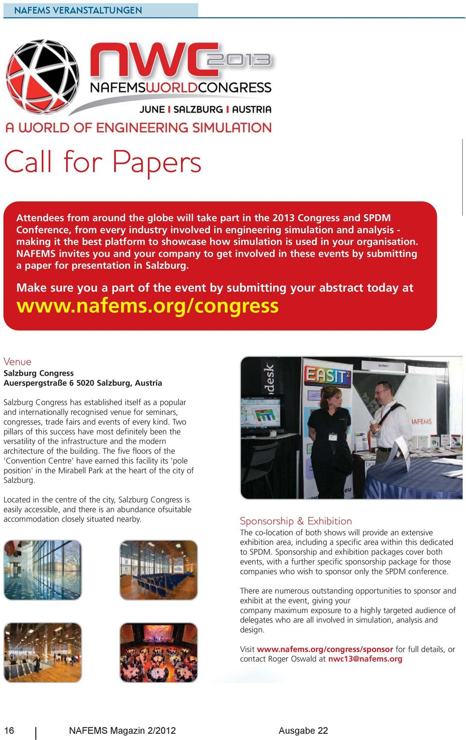 NAFEMS invites you and your company to get involved in these events by submitting a paper for presentation in Salzburg. Make sure you a part of the event by submitting your abstract today at www.