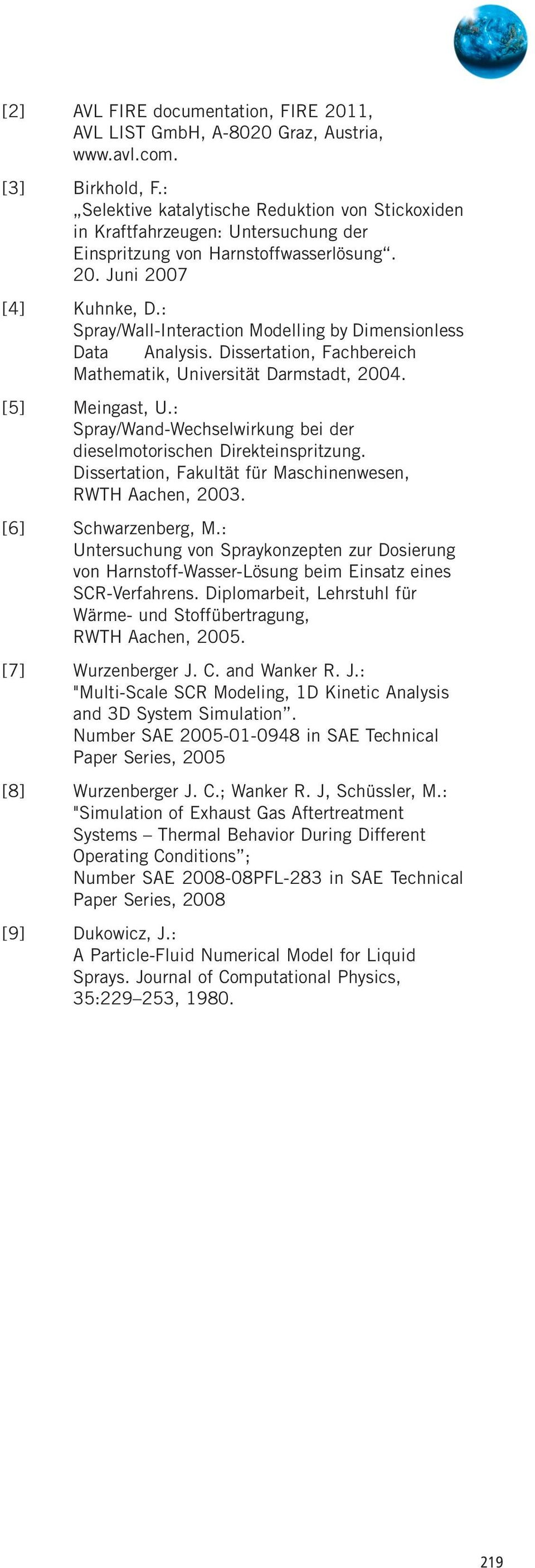 : Spray/Wall-Interaction Modelling by Dimensionless Data Analysis. Dissertation, Fachbereich Mathematik, Universität Darmstadt, 2004. [5] Meingast, U.