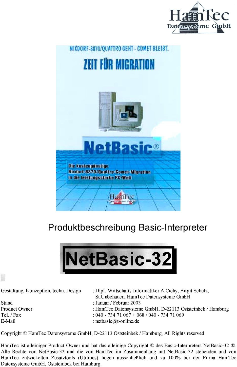 / Fax : 040-734 71 067 + 068 / 040-734 71 069 E-Mail : netbasic@t-online.