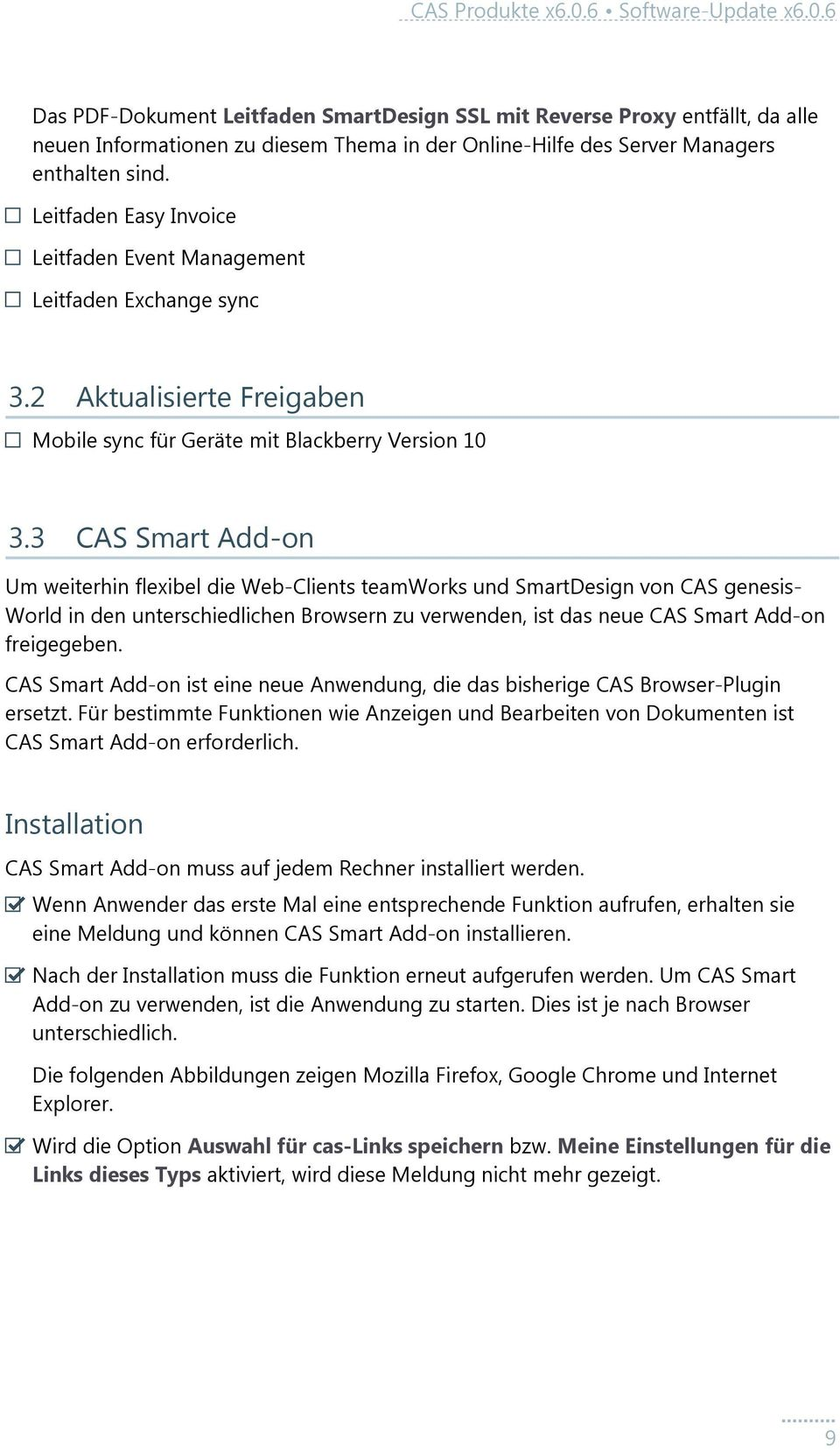 3 CAS Smart Add-on Um weiterhin flexibel die Web-Clients teamworks und SmartDesign von CAS genesis- World in den unterschiedlichen Browsern zu verwenden, ist das neue CAS Smart Add-on freigegeben.