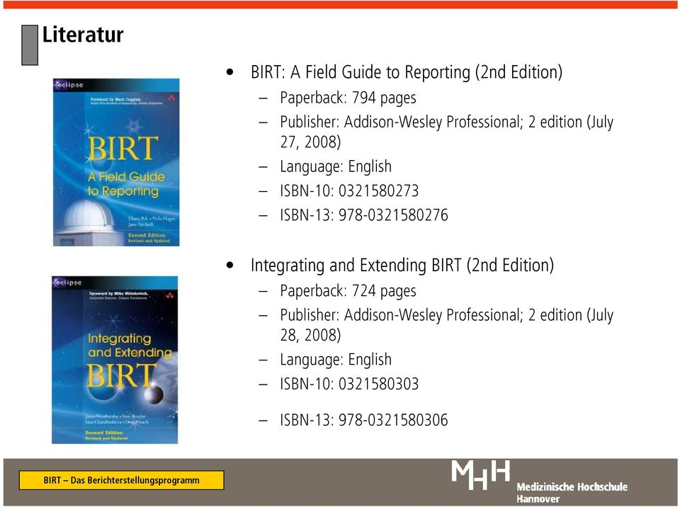 ISBN-13: 978-0321580276 Integrating and Extending BIRT (2nd Edition) Paperback: 724 pages
