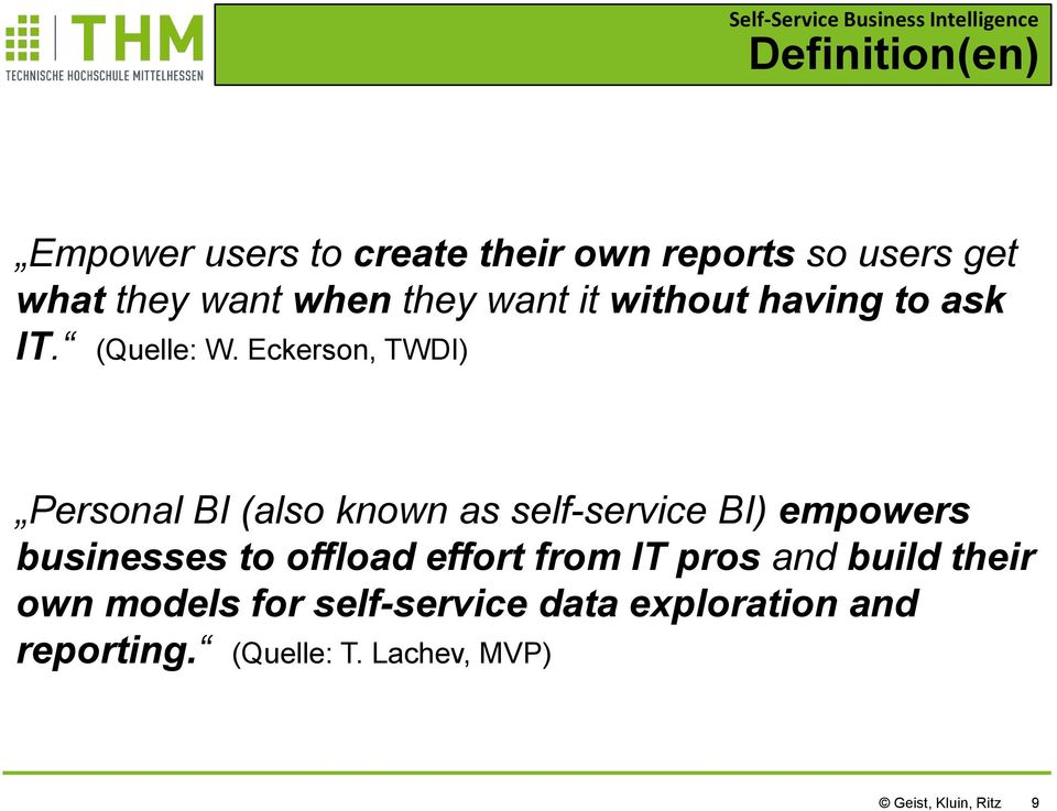Eckerson, TWDI) Personal BI (also known as self-service BI) empowers businesses to offload effort
