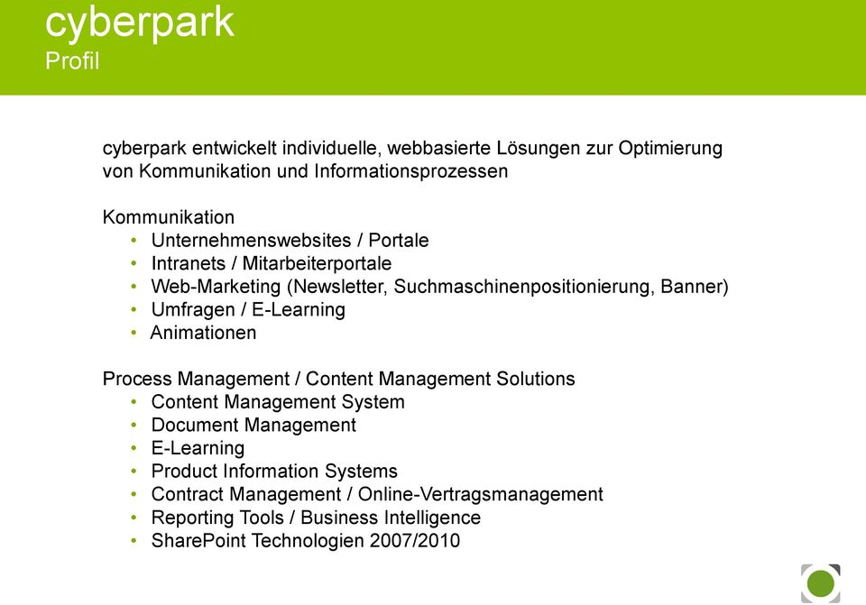 Umfragen / E-Learning Animationen Process Management / Content Management Solutions Content Management System Document Management E-Learning