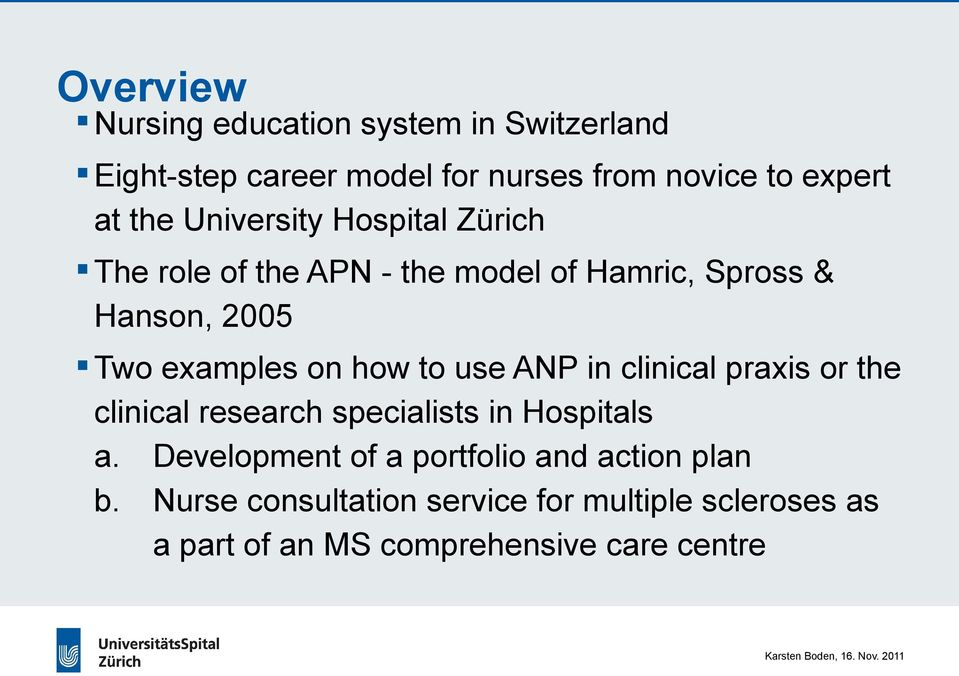 to use ANP in clinical praxis or the clinical research specialists in Hospitals a.