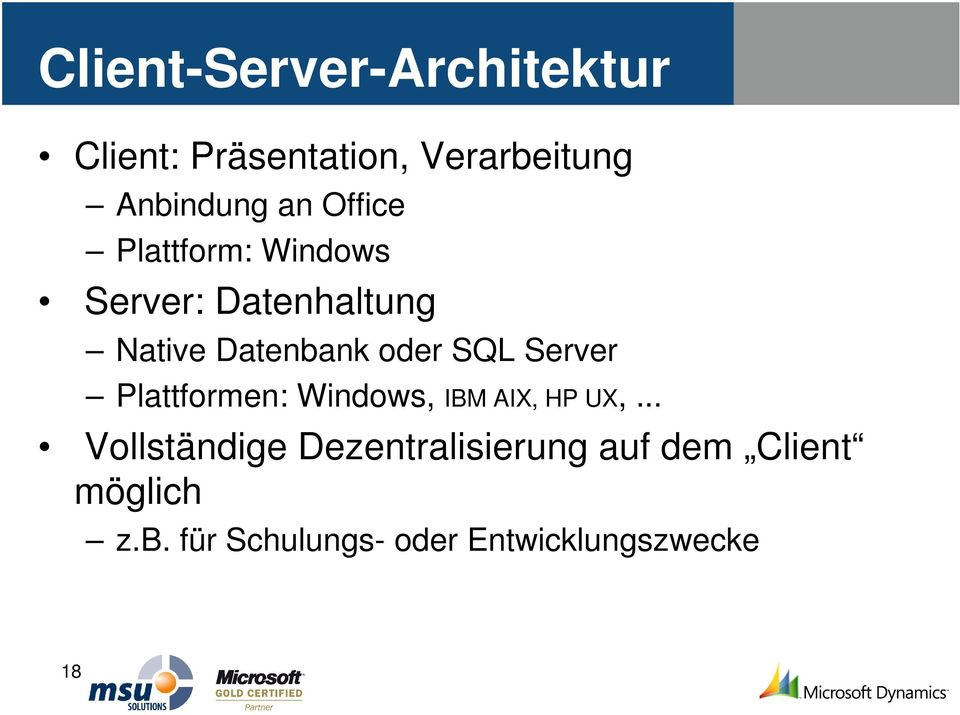 Server Plattformen: Windows, IBM AIX, HP UX,.