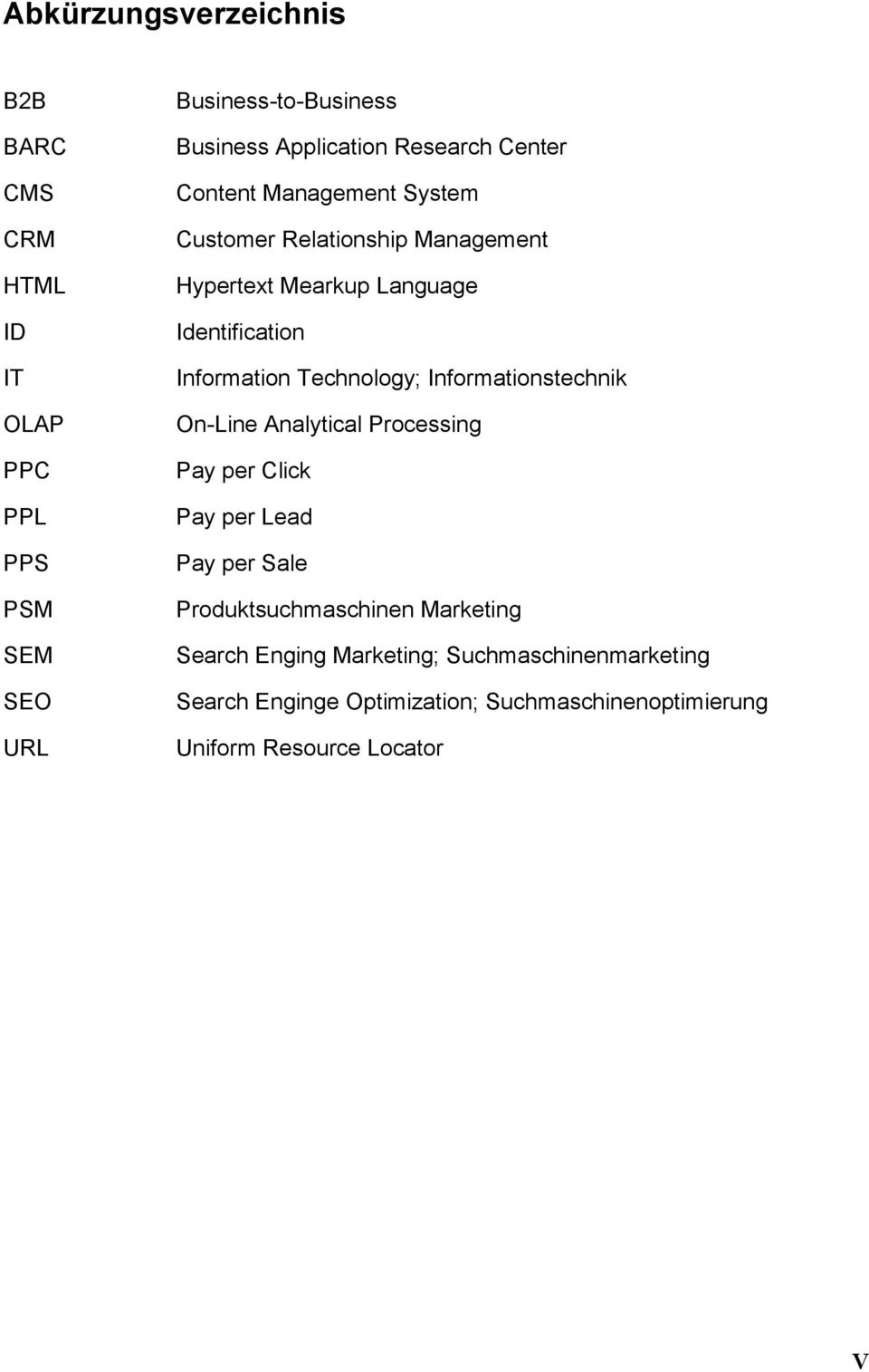Technology; Informationstechnik On-Line Analytical Processing Pay per Click Pay per Lead Pay per Sale Produktsuchmaschinen