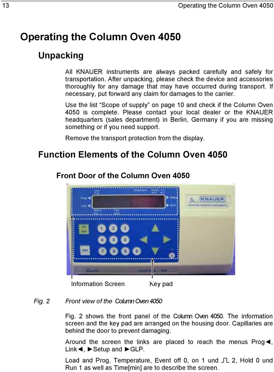 Use the list Scope of supply on page 10 and check if the Column Oven 4050 is complete.