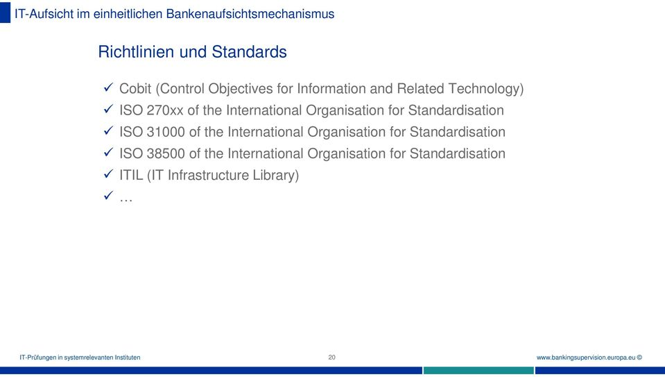 the International Organisation for Standardisation ISO 38500 of the International
