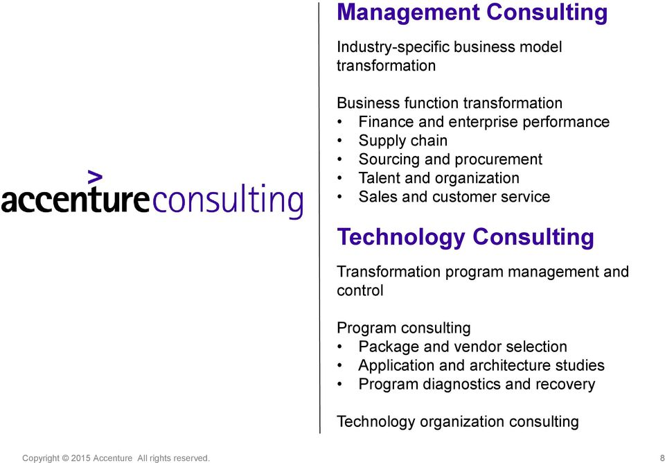 Consulting Transformation program management and control Program consulting Package and vendor selection Application and