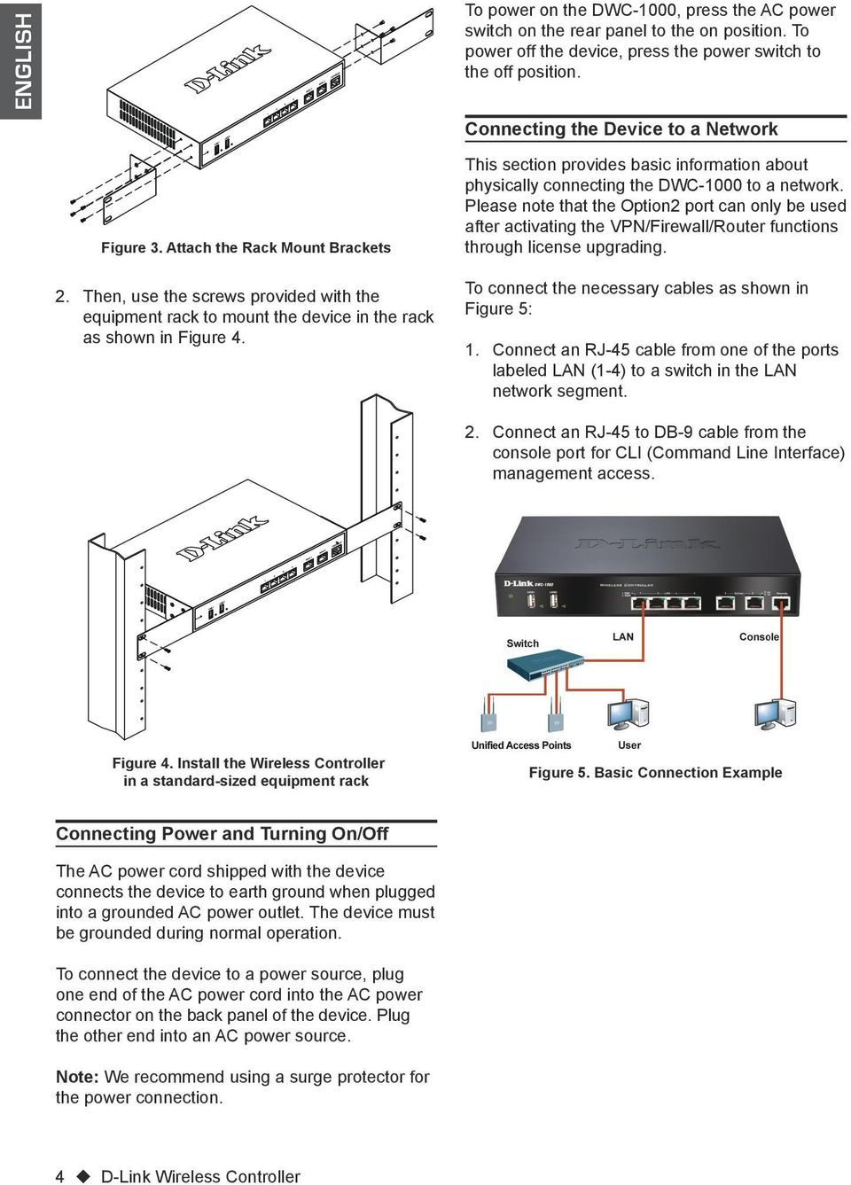 This section provides basic information about physically connecting the DWC-1000 to a network.