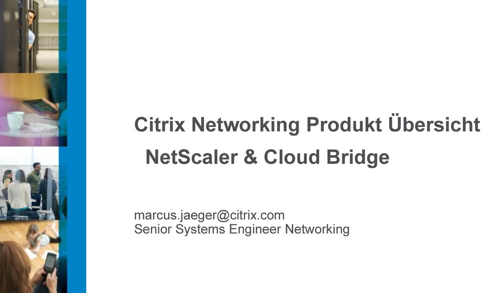 Bridge marcus.jaeger@citrix.