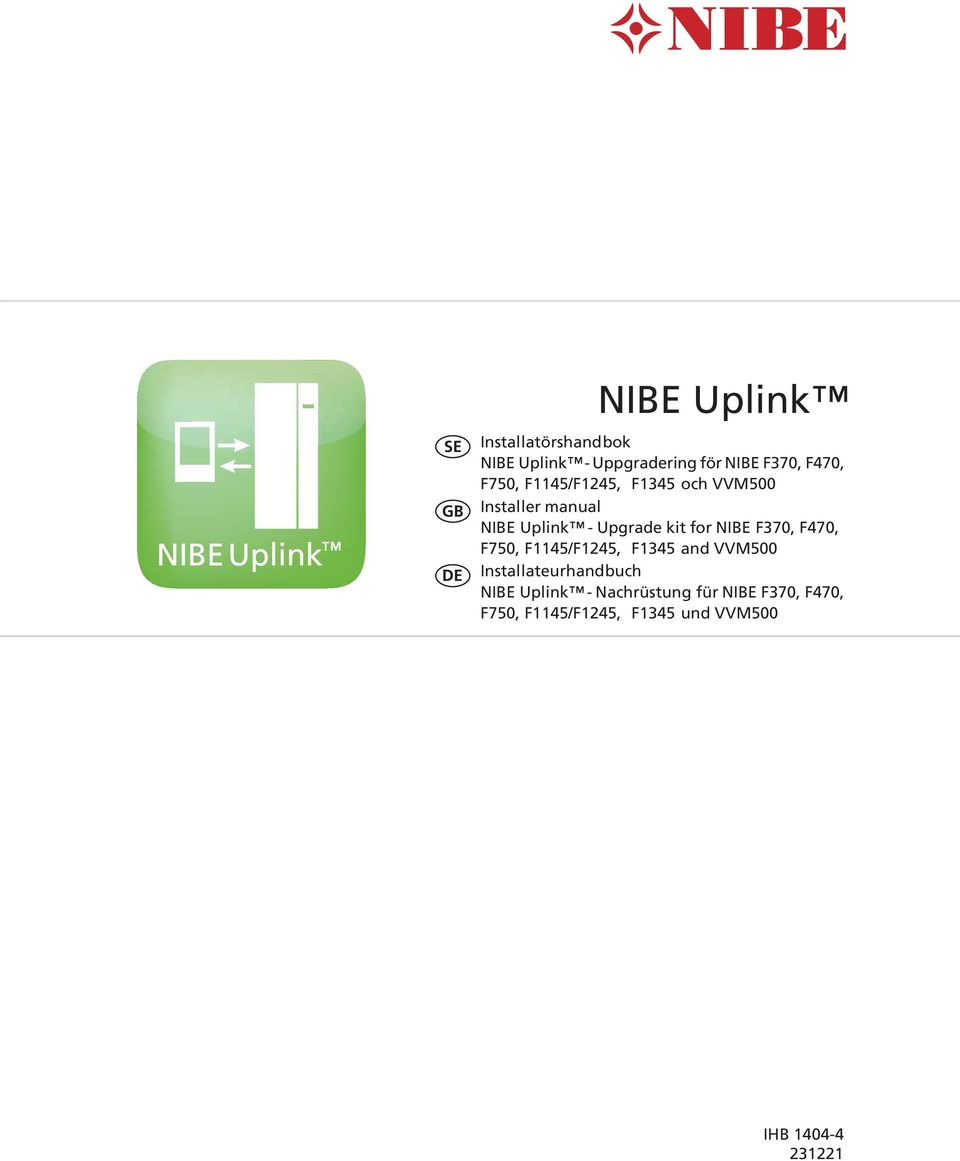 for NIBE F370, F470, F750, F1145/F1245, F1345 and VVM500 Installateurhandbuch NIBE