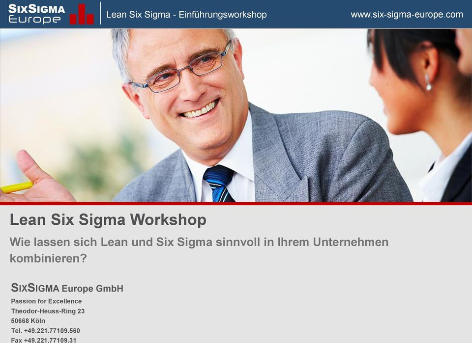 SIXSIGMA Europe GmbH Passion for Excellence Theodor-Heuss-Ring