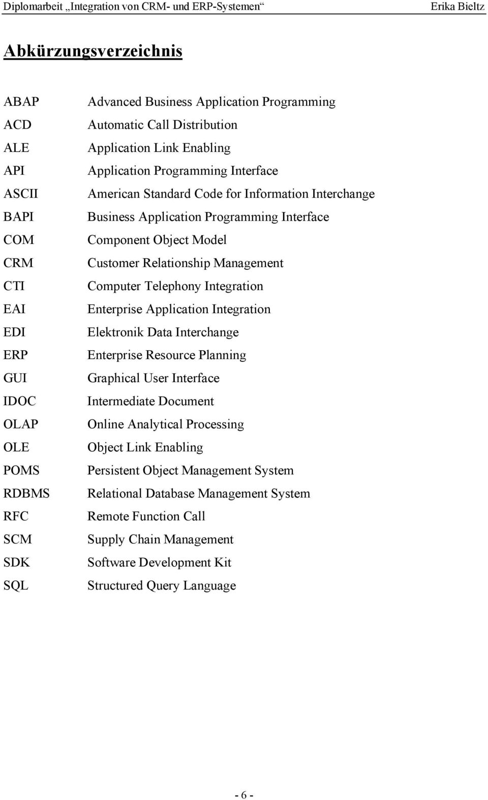 Management Computer Telephony Integration Enterprise Application Integration Elektronik Data Interchange Enterprise Resource Planning Graphical User Interface Intermediate Document Online Analytical