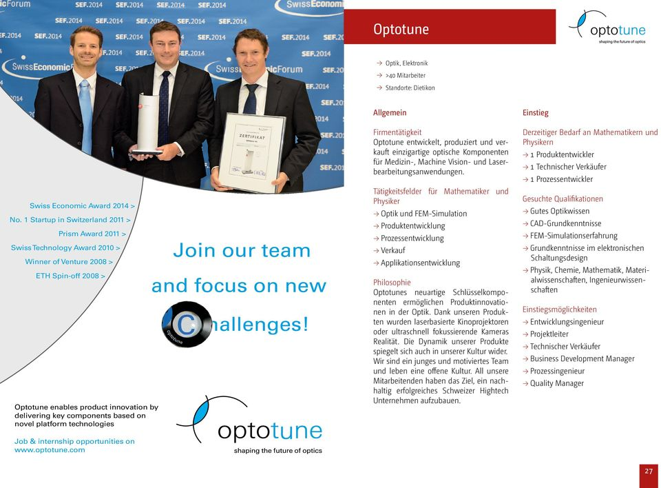 novel platform technologies Job & internship opportunities on www.optotune.com Join our team and focus on new hallenges!