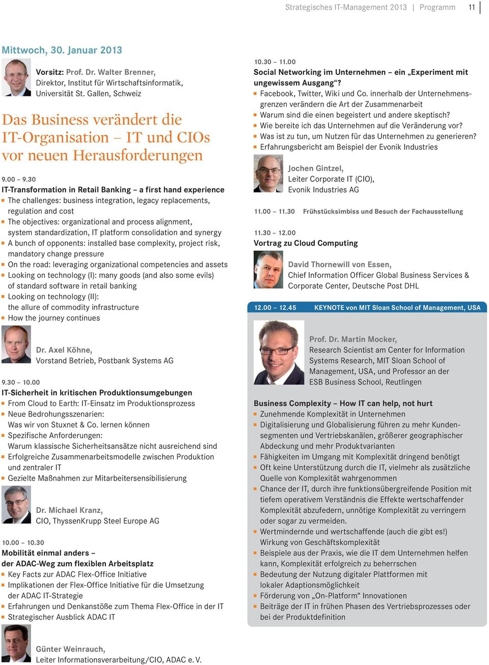 30 IT-Transformation in Retail Banking a first hand experience The challenges: business integration, legacy replacements, regulation and cost The objectives: organizational and process alignment,