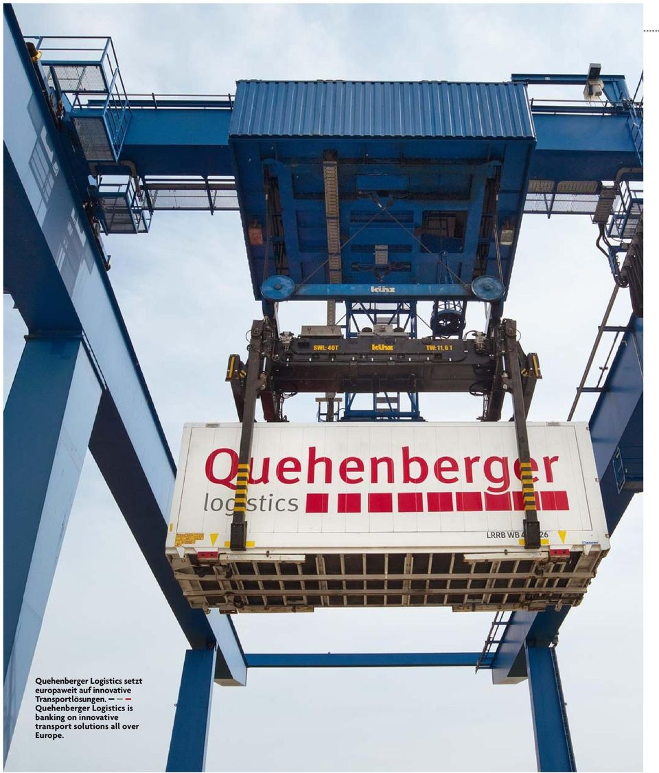 Quehenberger Logis tics is banking on