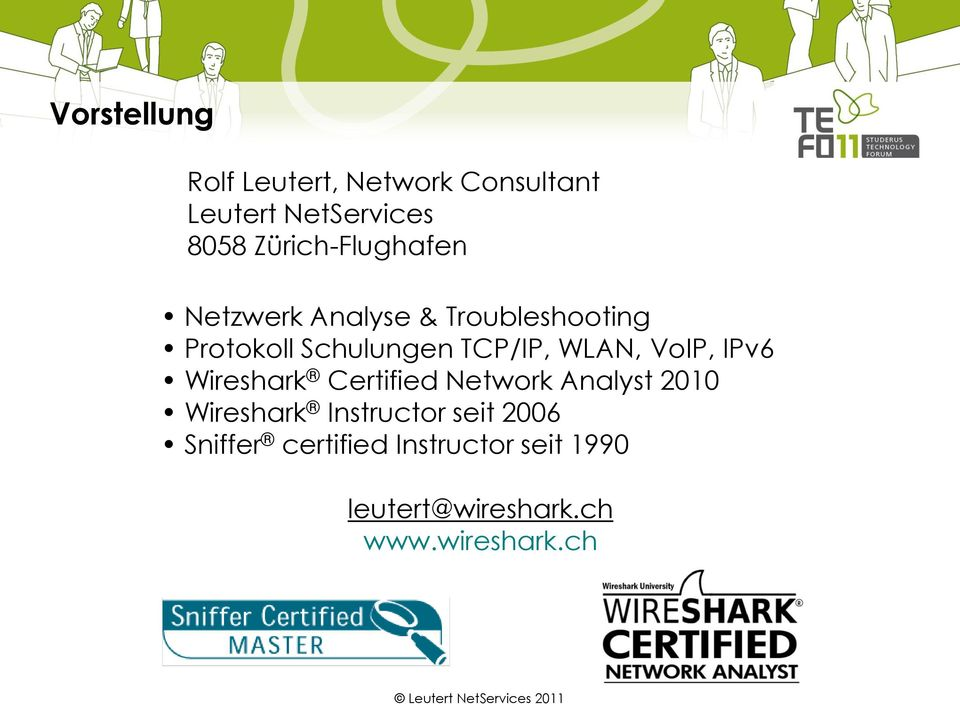 TCP/IP, WLAN, VoIP, IPv6 Wireshark Certified Network Analyst 2010 Wireshark
