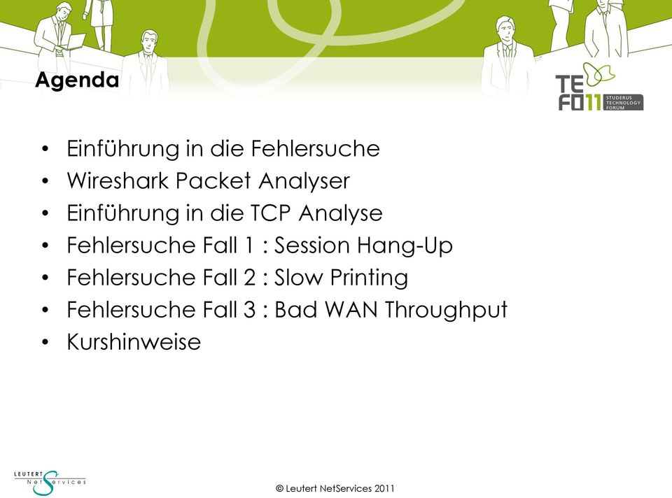 Fall 1 : Session Hang-Up Fehlersuche Fall 2 : Slow