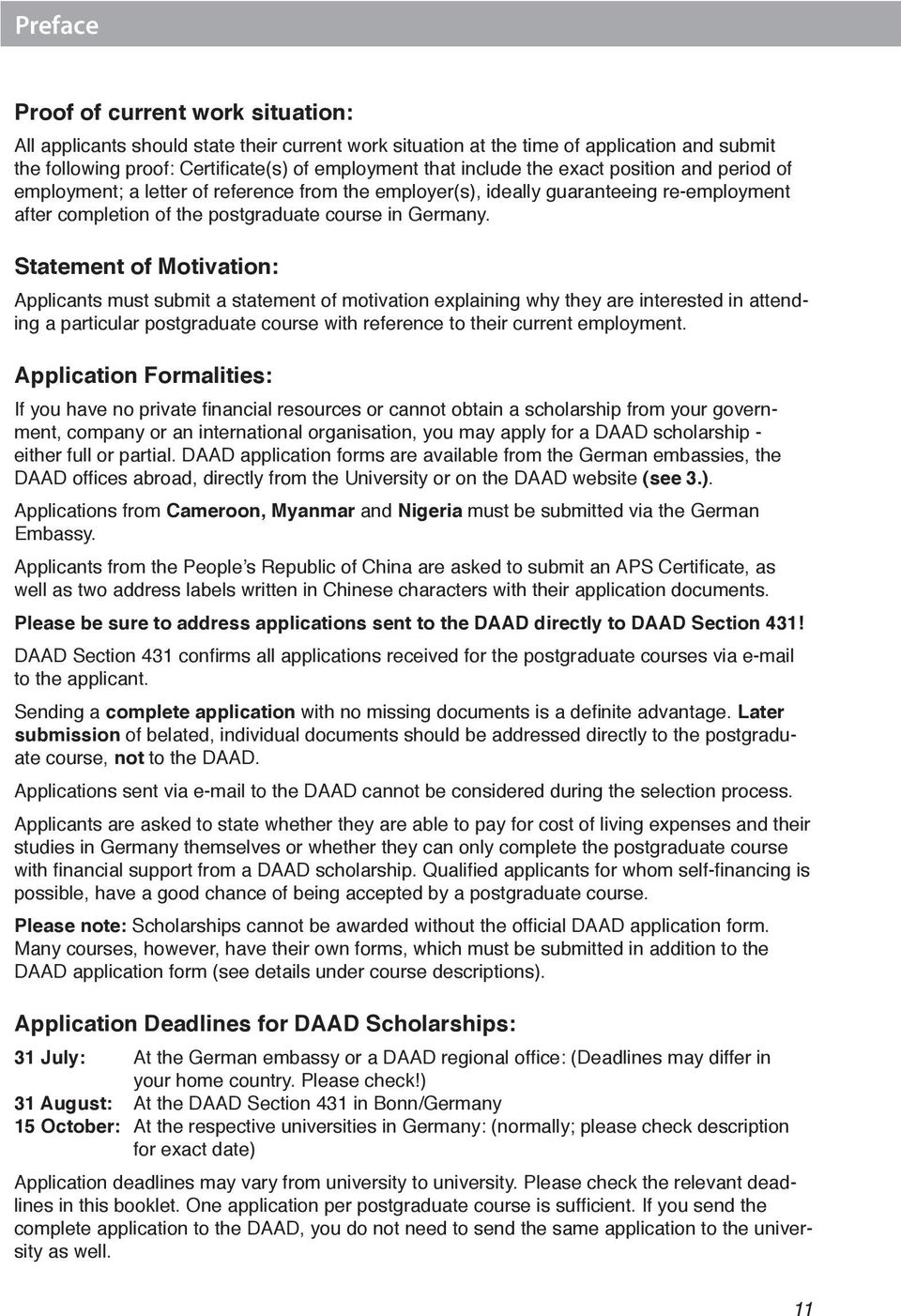 Statement of Motivation: Applicants must submit a statement of motivation explaining why they are interested in attending a particular postgraduate course with reference to their current employment.