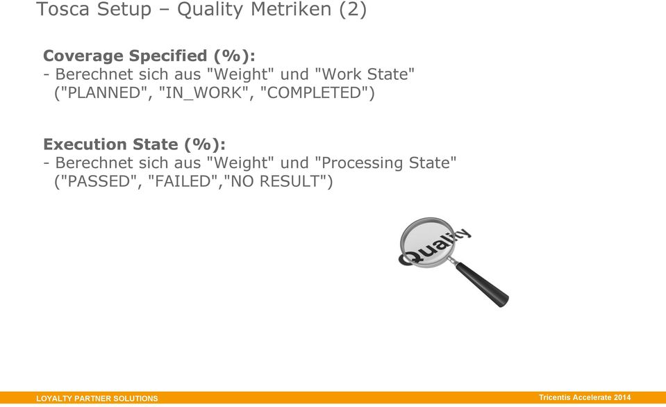 """IN_WORK"", ""COMPLETED"") Execution State (%): - Berechnet sich"