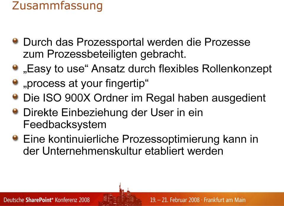 Easy to use Ansatz durch flexibles Rollenkonzept process at your fingertip Die ISO 900X