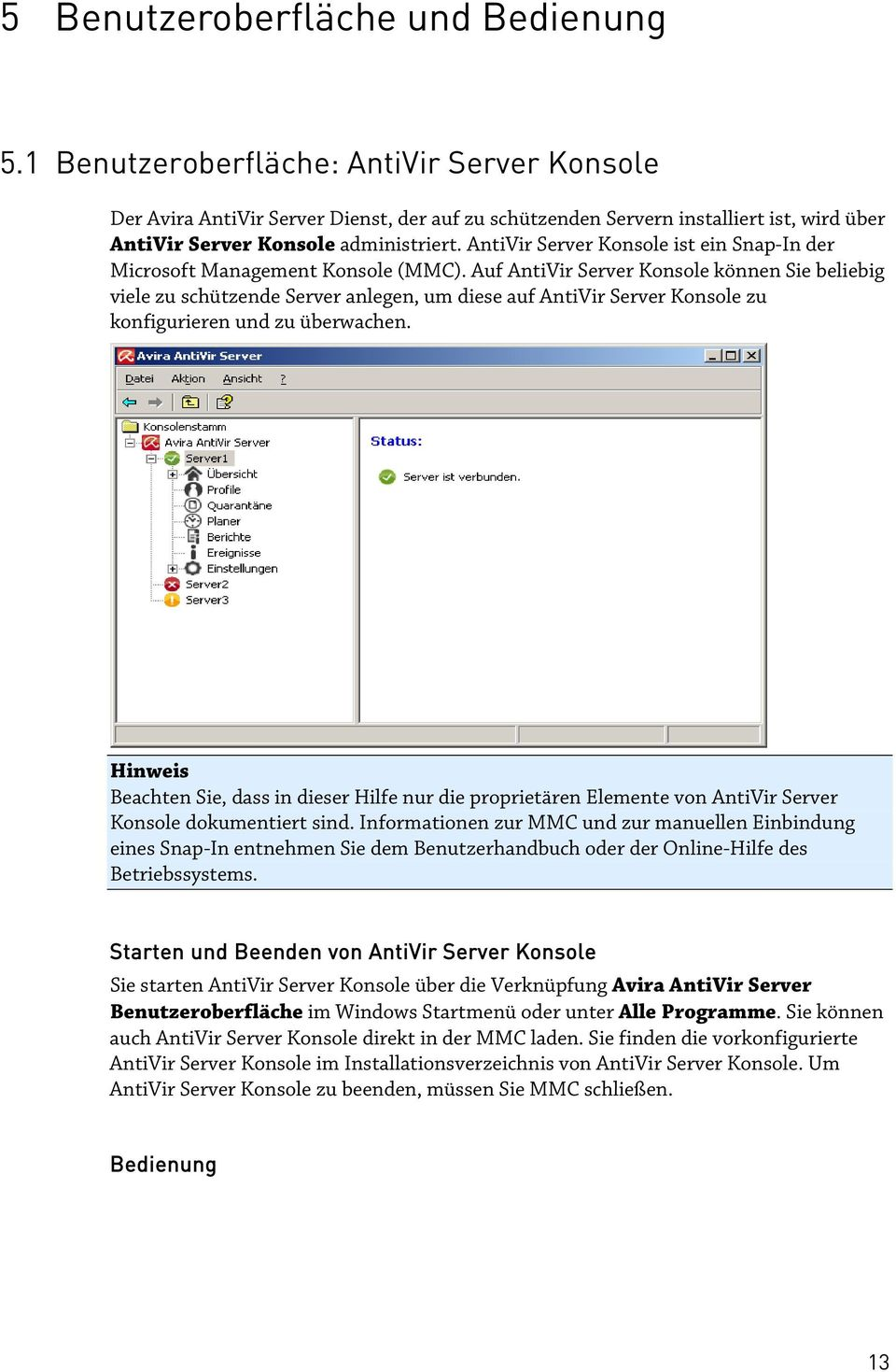 AntiVir Server Konsole ist ein Snap-In der Microsoft Management Konsole (MMC).