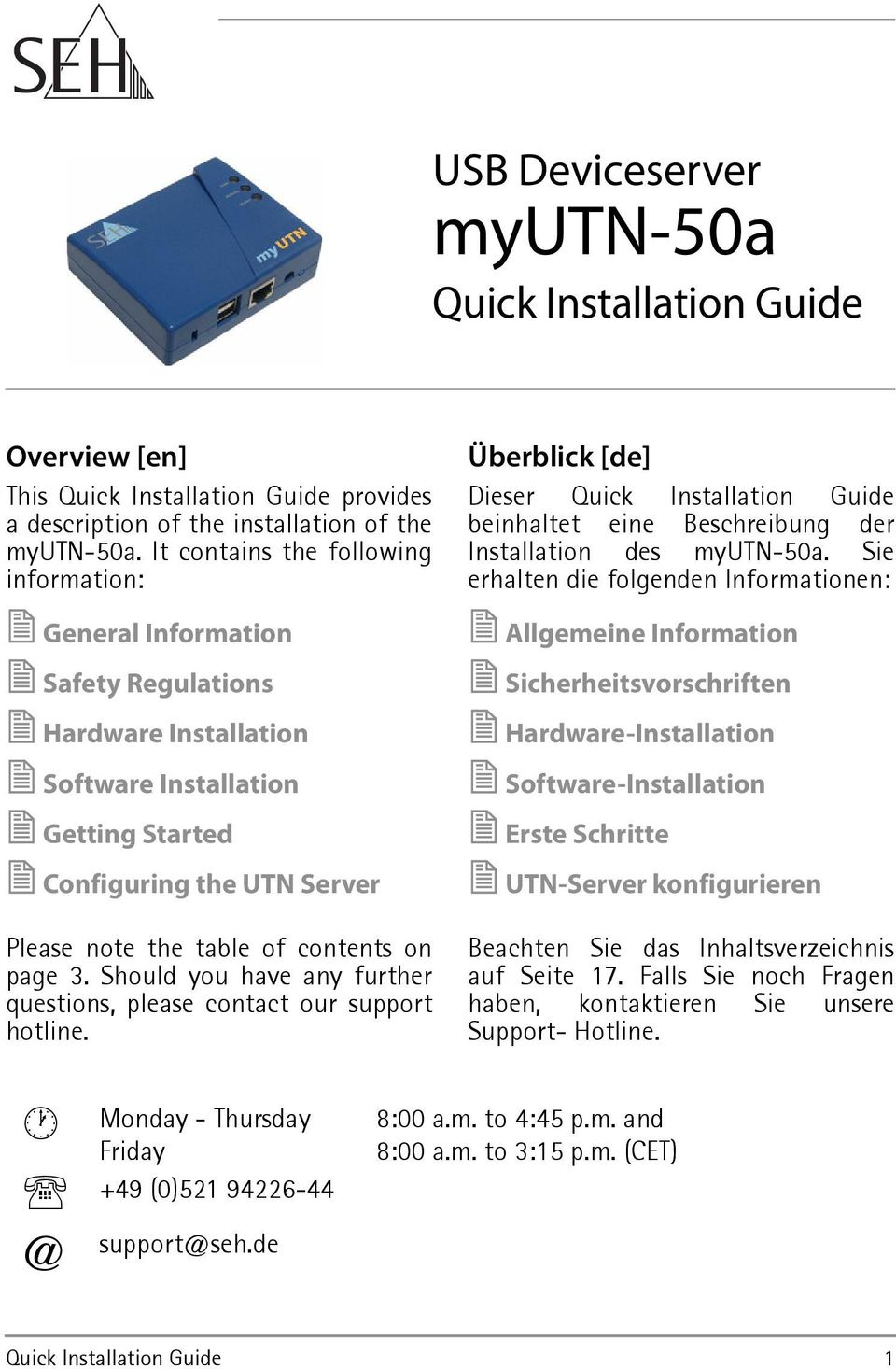 on page 3. Should you have any further questions, please contact our support hotline. Überblick [de] Dieser Quick Installation Guide beinhaltet eine Beschreibung der Installation des myutn-50a.