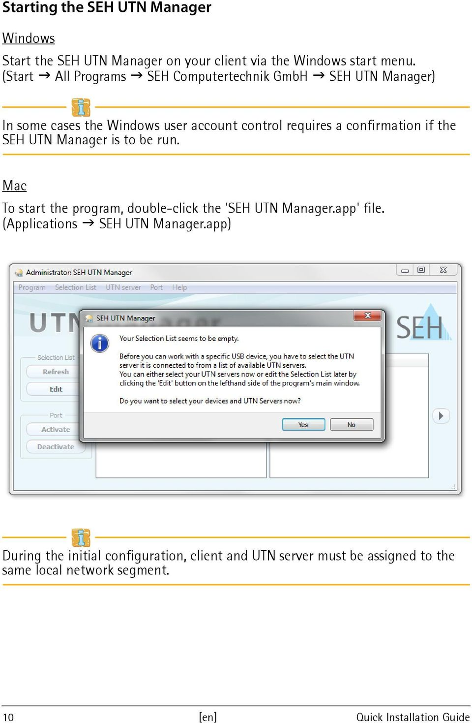 confirmation if the SEH UTN Manager is to be run. Mac To start the program, double-click the 'SEH UTN Manager.app' file.