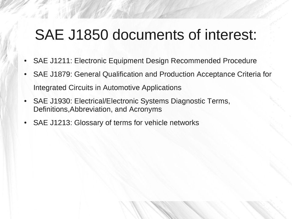 Integrated Circuits in Automotive Applications SAE J1930: Electrical/Electronic Systems