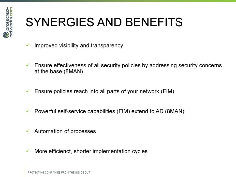 policies reach into all parts of your network (FIM) Powerful self-service capabilities