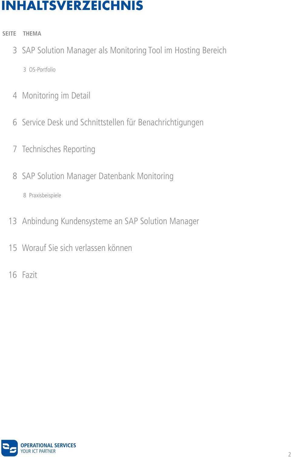 Benachrichtigungen 7 Technisches Reporting 8 SAP Solution Manager Datenbank Monitoring 8