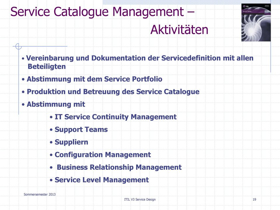 Service Catalogue Abstimmung mit IT Service Continuity Management Support Teams Suppliern