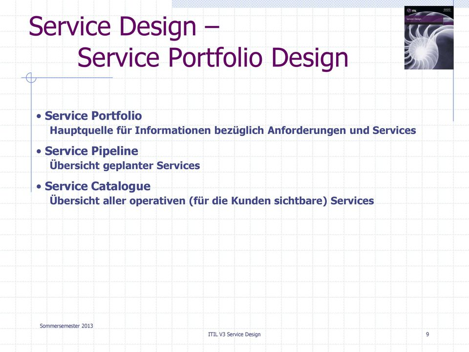 Service Pipeline Übersicht geplanter Services Service Catalogue