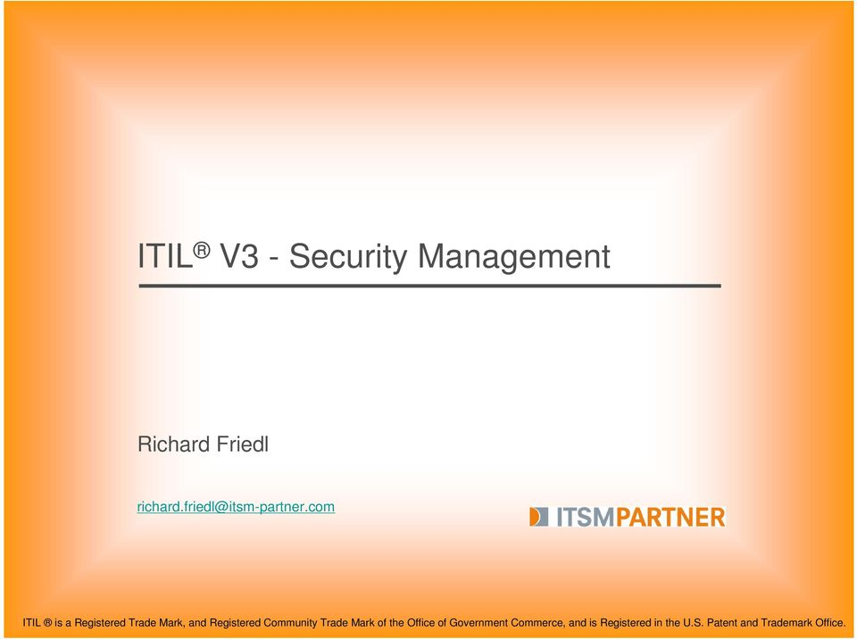 com ITIL is a Registered Trade Mark, and Registered