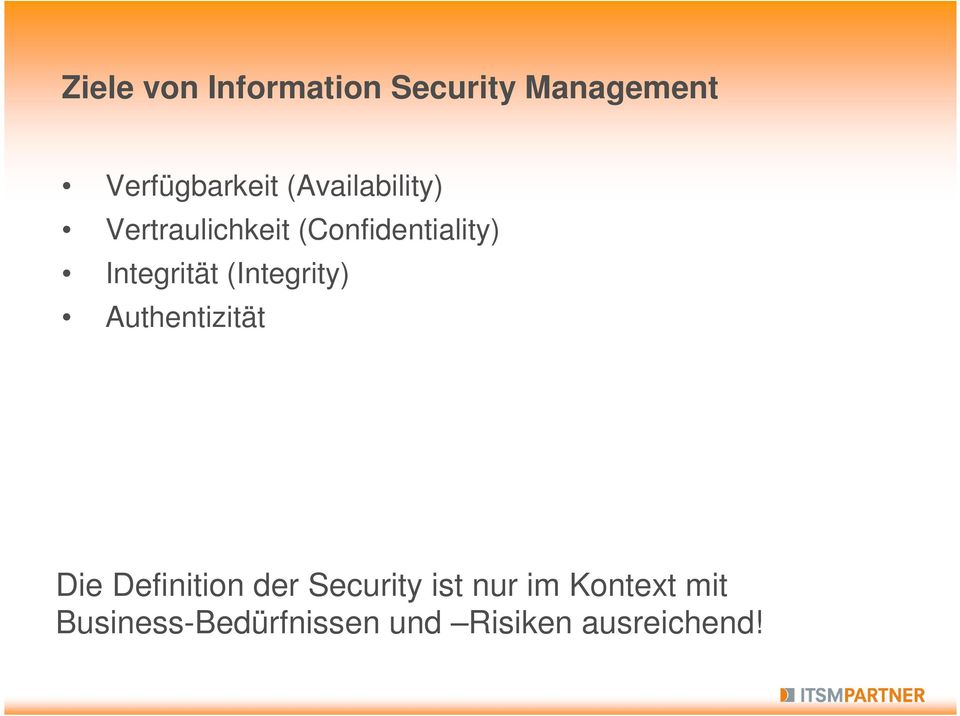 (Integrity) Authentizität Die Definition der Security ist